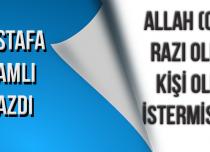 Mustafa NAMLI Allah(cc)'nun Razı Olduğu Kişi Olmak İstermisin?