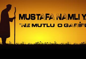 Mustafa NAMLI – Ne Mutlu O Gariplere