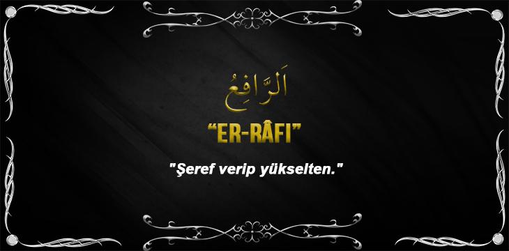 Allah (cc)'nun Er Râfi Sıfatı