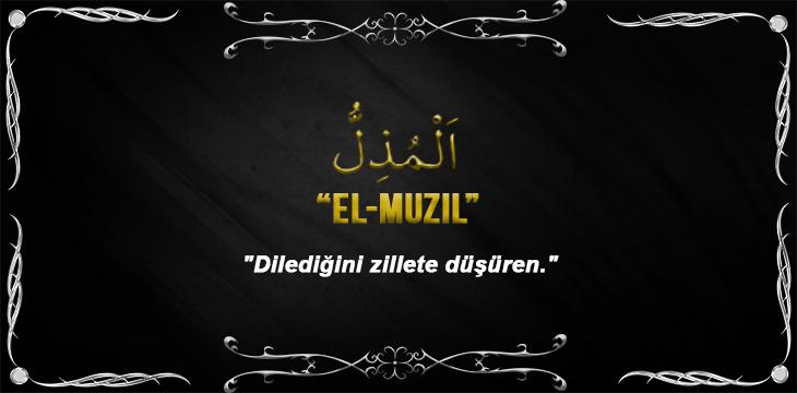 Allah (cc)'nun El Muzil Sıfatı