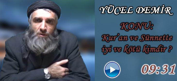 Yücel DEMİR Konu: Kur'an Ve Sünnette iyi ve kötü kimdir ? – Tevhid