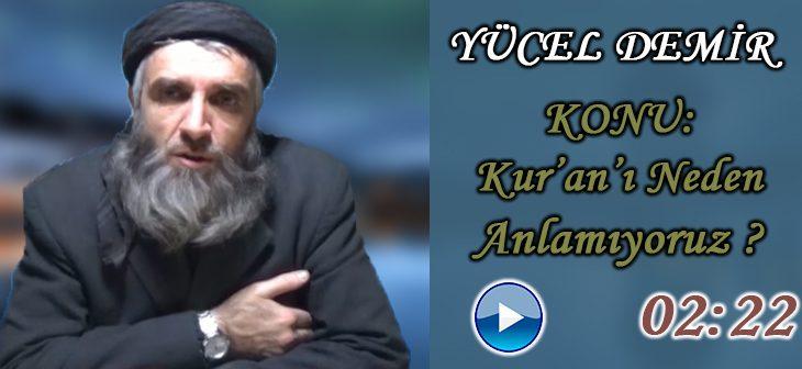 Yücel DEMİR Konu: Kur'an'ı Neden Anlayamıyoruz ? – tevhid – islam – müslüman