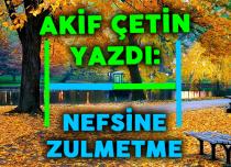 NEFSİNE ZULMETME