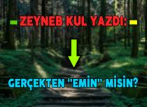 GERÇEKTEN ''EMİN'' MİSİN?