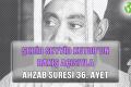 ŞEHİD SEYYİD KUTUB'UN BAKIŞ AÇISIYLA AHZAB SURESİ 36. AYET