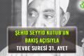 ŞEHİD SEYYİD KUTUB'UN BAKIŞ AÇISIYLA TEVBE SURESİ 31. AYET