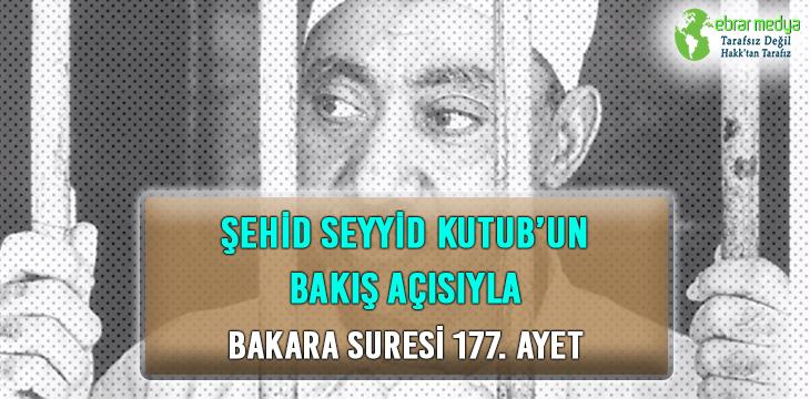 ŞEHİD SEYYİD KUTUB'UN BAKIŞ AÇISIYLA BAKARA SURESİ 177. AYET