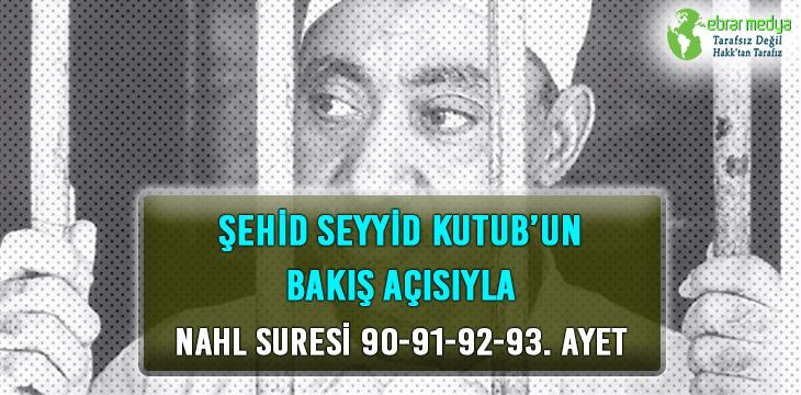 ŞEHİD SEYYİD KUTUB'UN BAKIŞ AÇISIYLA NAHL SURESİ 90-91-92-93. AYET