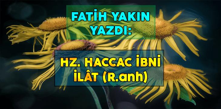 HZ. HACCAC İBNİ İLÂT (R.anh)