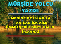 MEDİNE'DE İSLAM'LA TANIŞAN İLK AİLE ÜMMÜ ŞERİK BİNTİ HALİD (R.ANHA)