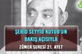 ŞEHİD SEYYİD KUTUB'UN BAKIŞ AÇISIYLA ZÜMER SURESİ 21. AYET