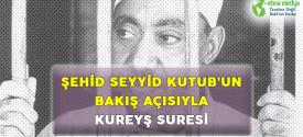 ŞEHİD SEYYİD KUTUB'UN BAKIŞ AÇISIYLA KUREYŞ SURESİ