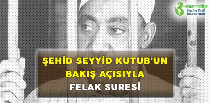 ŞEHİD SEYYİD KUTUB'UN BAKIŞ AÇISIYLA FELAK SURESİ