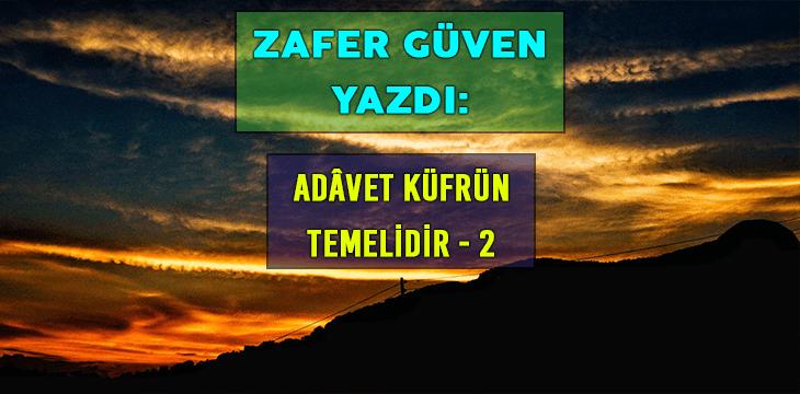 ADÂVET KÜFRÜN TEMELİDİR 2 !