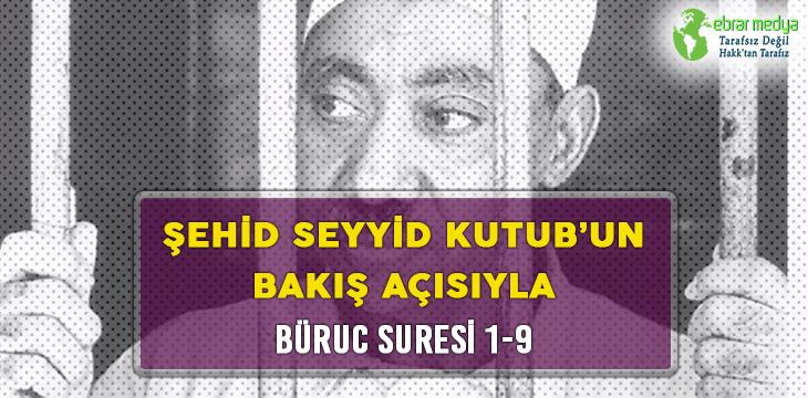 ŞEHİD SEYYİD KUTUB'UN BAKIŞ AÇISIYLA BÜRUC SURESİ 1-9