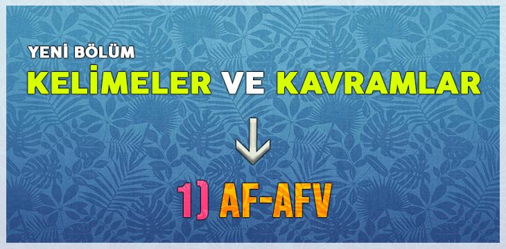 KELİMELER VE KAVRAMLAR – 1) AF-AFV