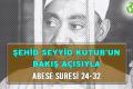 ŞEHİD SEYYİD KUTUB'UN BAKIŞ AÇISIYLA ABESE SURESİ 24-32