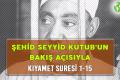 ŞEHİD SEYYİD KUTUB'UN BAKIŞ AÇISIYLA KIYAMET SURESİ 1-15