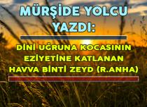 DİNİ UĞRUNA KOCASININ EZİYETİNE KATLANAN HAVVA BİNTİ ZEYD (R.ANHA)