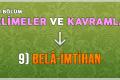 KELİMELER VE KAVRAMLAR – 9) BELÂ-İMTİHAN