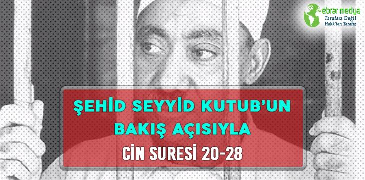ŞEHİD SEYYİD KUTUB'UN BAKIŞ AÇISIYLA CİN SURESİ 20-28
