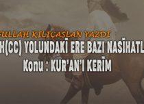 ALLAH(CC) YOLUNDAKİ ERE BAZI NASİHATLER Konu : KUR'AN'I KERİM