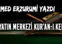 HAYATIN MERKEZİ KUR'AN-I KERİM