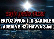 YERYÜZÜ'NÜN İLK SAKİNLERİ HZ. ADEM VE HZ. HAVVA 3.bölüm