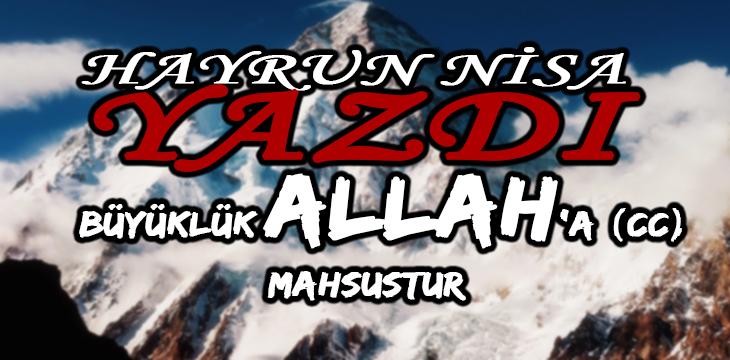 BÜYÜKLÜK ALLAH'A (cc) MAHSUSTUR