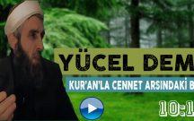 Yücel DEMİR Konu: Kur'an'la Cennet Arasındaki Bağ – Tevhid