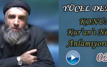 Yücel DEMİR Konu: Kur'an'ı Neden Anlayamıyoruz ?