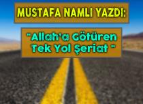 ALLAH'A GÖTÜREN TEK YOL ŞERİAT