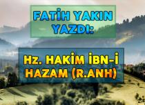 Hz. HAKİM İBN-İ HAZAM (R.ANH)