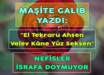 NEFİSLER İSRAFA DOYMUYOR