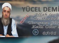 Yücel DEMİR Konu: Allah (cc) ile Hudud Yarışına Giren Zelil Olur !