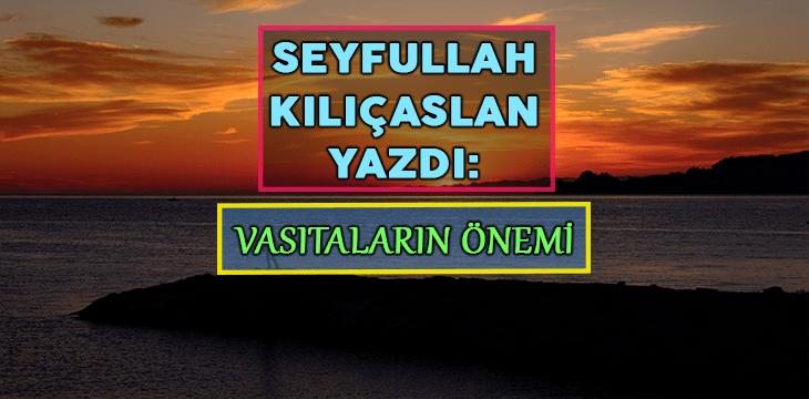 VASITALARIN ÖNEMİ