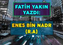 ENES BİN NADR (R.A)