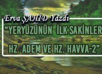 YERYÜZÜNÜN İLK SAKİNLERİ HZ. ADEM VE HZ. HAVVA – 2