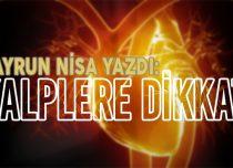 KALPLERE DİKKAT !