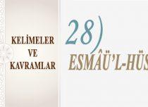 KELİMELER VE KAVRAMLAR 28) ESMÂÜ'L-HÜSNÂ