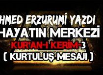 Hayatın merkezi Kur'an-ı Kerim-3 (KURTULUŞ MESAJI)