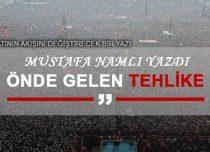 ÖNDE GELEN TEHLİKE