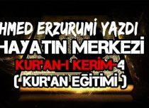 Hayatın merkezi Kur'an-ı Kerim-4 (KUR'AN EĞİTİMİ)