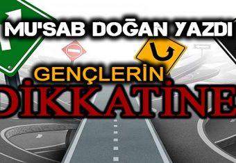 GENÇLERİN DİKKATİNE !