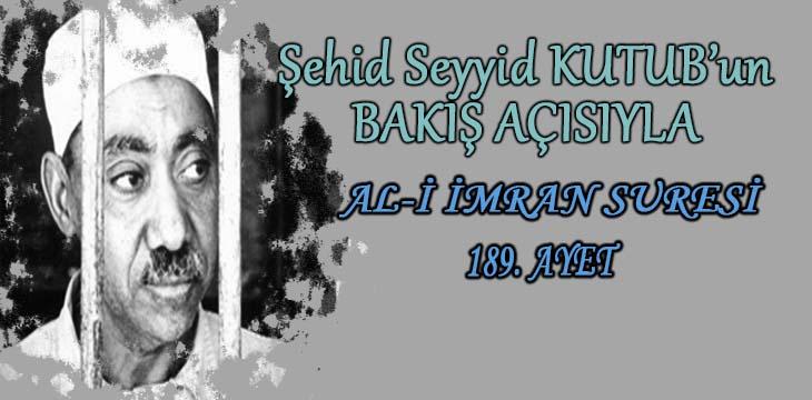 SEYYİD KUTUB'UN BAKIŞ AÇISIYLA AL-İ İMRAN SURESİ 189. AYET