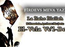 La İlahe İllallah Kelimesinin Ayrılmaz Bir Şartı: El-Vela Ve'l-Bera