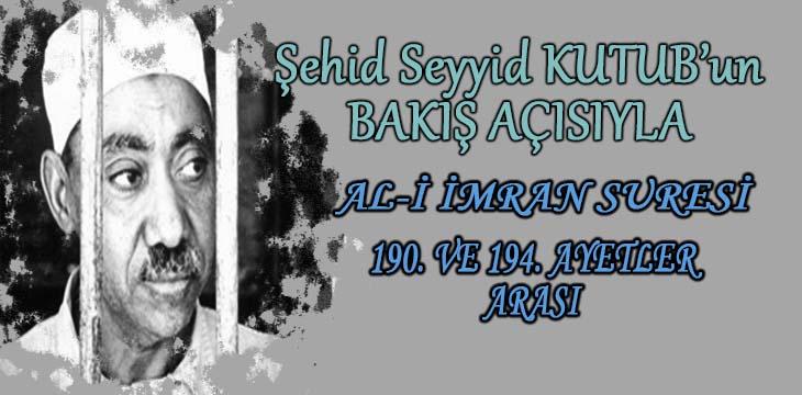 SEYYİD KUTUB'UN BAKIŞ AÇISIYLA AL-İ İMRAN SURESİ 190. VE 194. AYETLER ARASI