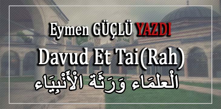 Davud Et Tai(Rah) الْعلمَاء وَرَثَة الْأَنْبِيَاء