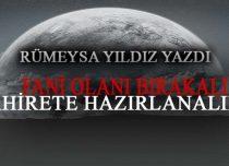 FANİ OLANI BIRAKALIM AHİRETE HAZIRLANALIM