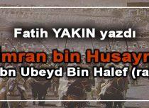 İmran bin Husayn İbn Ubeyd Bin Halef (ra)